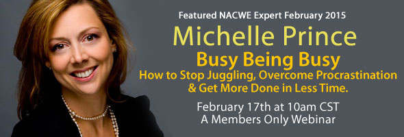 Featured Expert February 2015: Michelle Prince – Busy Being Busy? How to Stop Juggling, Overcome Procrastination & Get More Done in Less Time.